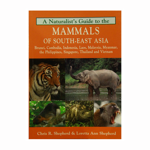 A-naturalist's-guide-to-the-mammals-of-south-east-asia